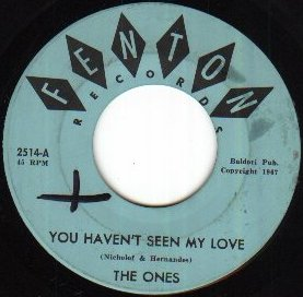 Ones - You Havent Seen My Love (Fenton 2514-A)