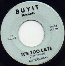 Pedestrians - Its Too Late (Buyit 2556-B)
