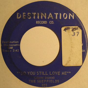 Sheffields - Do You Still Love Me (Destination 621-A)
